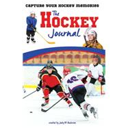The Hockey Journal Capture Your Hockey Memories by Anderson,  Jody, 9781940647104
