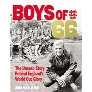 The Boys of 66 by Hearn, Marcus; Rowlinson, John, 9780753557105