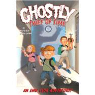 Ghostly Thief of Time An EMU Club Adventure by Bolling, Ruben, 9781449457105