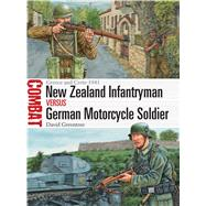 New Zealand Infantryman vs German Motorcycle Soldier Greece and Crete 1941 by Greentree, David; Hook, Adam, 9781472817105