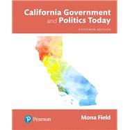 California Government and Politics Today, Books a la Carte by Field, Mona, 9780134627106