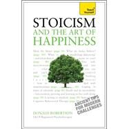 Stoicism and the Art of Happiness by Robertson, Don, 9781444187106