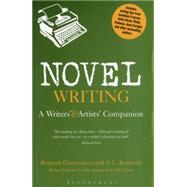 Novel Writing A Writers' and Artists' Companion by Gunesekera, Romesh; Kennedy, A.L.; Angier, Carole; Cline, Sally, 9781780937106