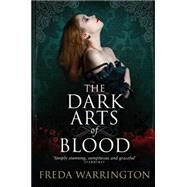The Dark Arts of Blood by Warrington, Freda, 9781781167106