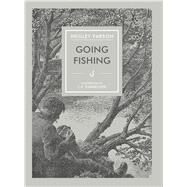 Going Fishing by Farson, Negley; Tunnicliffe, C. F., 9781910787106