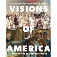Visions of America A History of the United States, Volume One by Keene, Jennifer D.; Cornell, Saul T.; O'Donnell, Edward T., 9780205997107