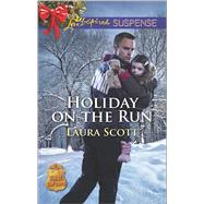Holiday on the Run by Scott, Laura, 9780373447107