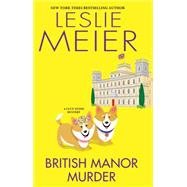 British Manor Murder by MEIER, LESLIE, 9780758277107