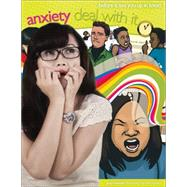 Anxiety: Deal With It Before It Ties You Up in Knots by Mandel, Joey; Heeley, Ted, 9781459407107