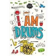 I Am Drums by Grosso, Mike, 9780544707108