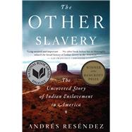 The Other Slavery by Reséndez, Andrés, 9780544947108