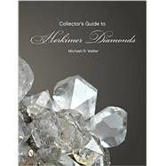 Collector's Guide to Herkimer Diamonds by Walter, Michael R., 9780764347108