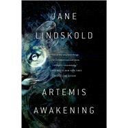Artemis Awakening by Lindskold, Jane, 9780765337108