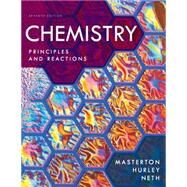 Chemistry : Principles and Reactions by Masterton, William L.; Hurley, Cecile N.; Neth, Edward, 9781111427108