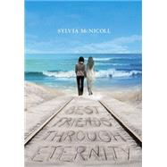 Best Friends Through Eternity by McNicoll, Sylvia, 9781770497108