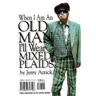 When I'm an Old Man I'll Wear Mixed Plaids by Nyberg,  Tim, 9781887317108