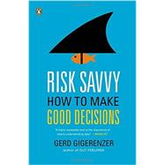 Risk Savvy How to Make Good Decisions by Gigerenzer, Gerd, 9780143127109