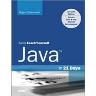 Java in 21 Days, Sams Teach Yourself (Covering Java 8) by Cadenhead, Rogers, 9780672337109