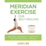 Meridian Exercise for Self-Healing by Lee, Ilchi, 9781935127109