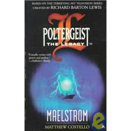 Poltergeist: The Legacy 02: Maelstrom by Costello, Matthew J., 9780441007110
