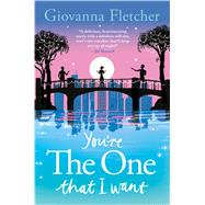 You're the One That I Want A Novel by Fletcher, Giovanna, 9781250077110
