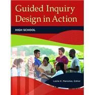 Guided Inquiry Design in Action 9781440847110N