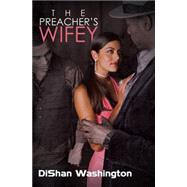 The Preacher's Wifey by Washington, DiShan, 9781622867110