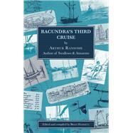 Racundra's Third Cruise by Ransome, Arthur; Hammett, Brian, 9781912177110