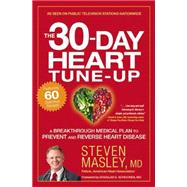 The 30-Day Heart Tune-Up by Masley, Steven; Schocken, Douglas D., 9781455547111