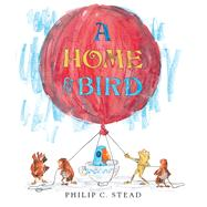 A Home for Bird by Stead, Philip C.; Stead, Philip C., 9781596437111