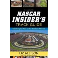 Ultimate NASCAR Insider's Track Guide : Everything You Need to Plan Your Race Weekend by Allison, Liz, 9781599957111