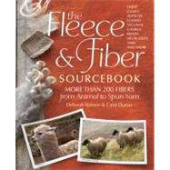 The Fleece and Fiber Sourcebook: More Than 200 Fibers, from Animal to Spun Yarn by Ekarius, Carol; Robson, Deborah, 9781603427111