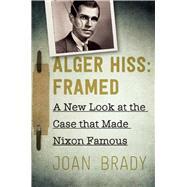 Alger Hiss by Brady, Joan, 9781628727111