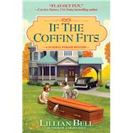 If the Coffin Fits by Bell, Lillian, 9781683317111