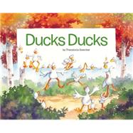 Ducks Ducks by Swecker, Theodocia, 9781936097111