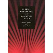 Optical Coherence and Quantum Optics by Leonard Mandel, Emil Wolf, 9780521417112