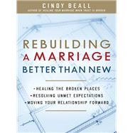 Rebuilding a Marriage Better Than New by Beall, Cindy, 9780736967112