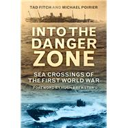 Into the Danger Zone by Fitch, Tad; Poirier, Michael; Brewster, Hugh, 9780752497112