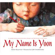 My Name Is Yoon by Recorvits, Helen; Swiatkowska, Gabi, 9781250057112