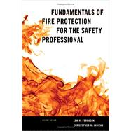 Fundamentals of Fire Protection for the Safety Professional by Ferguson, Lon H., Dr.; Janicak, Christopher A., Dr., 9781598887112