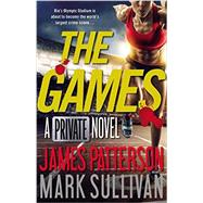 The Games by Patterson, James; Sullivan, Mark, 9780316407113