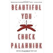 Beautiful You by PALAHNIUK, CHUCK, 9780345807113