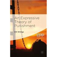 An Expressive Theory of Punishment by Wringe, Bill, 9781137357113