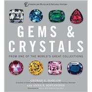 Gems & Crystals From One of the World's Great Collections by Harlow, George E; Sofianides, Anna S, 9781454917113