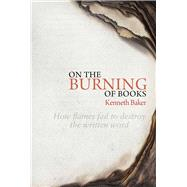 On the Burning of Books by Baker, Kenneth, 9781910787113