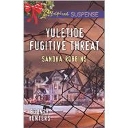 Yuletide Fugitive Threat by Robbins, Sandra, 9780373447114