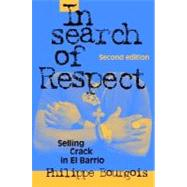 In Search of Respect : Selling Crack in el Barrio by Philippe Bourgois, 9780521017114