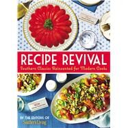 Southern Living Recipe Revival by Southern Living Magazine, 9780848747114