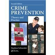 Crime Prevention: Theory and Practice, Second Edition by Schneider; Stephen, 9781466577114