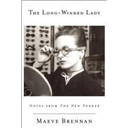 The Long-winded Lady Notes from The New Yorker by Brennan, Maeve, 9781619027114